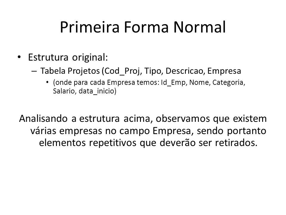 Primeira Forma Normal Estrutura original: