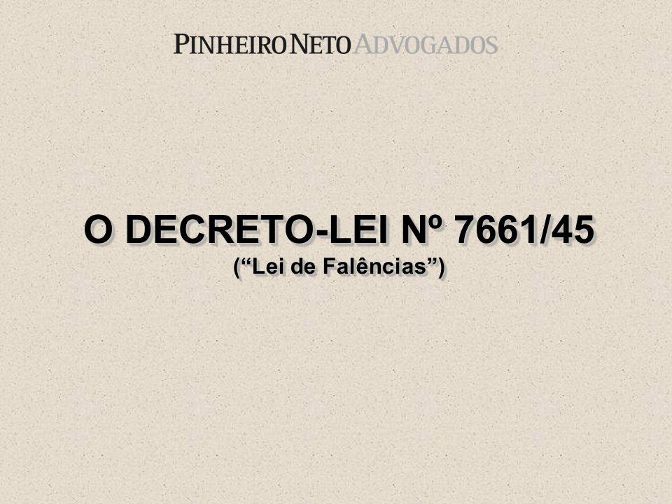 O DECRETO-LEI Nº 7661/45 ( Lei de Falências )