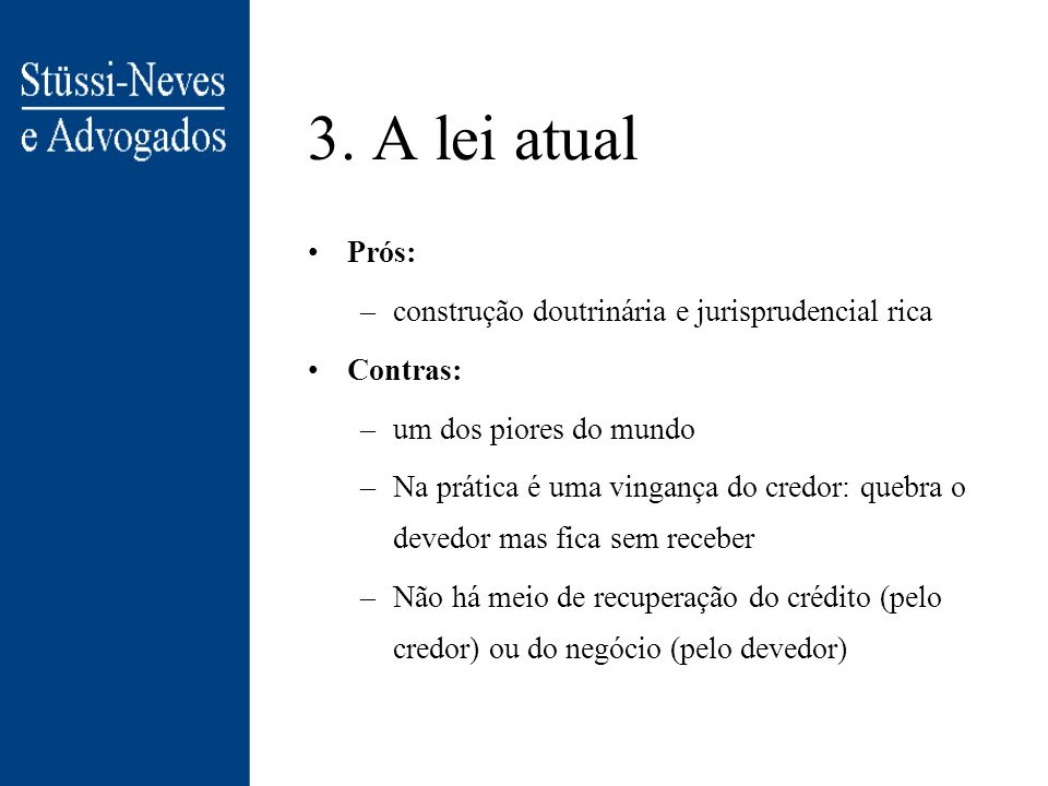 3. A lei atual Prós: construção doutrinária e jurisprudencial rica