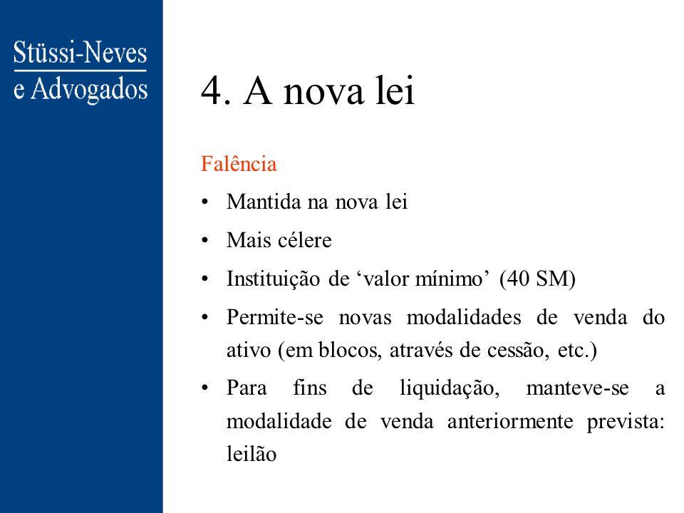 4. A nova lei Falência Mantida na nova lei Mais célere