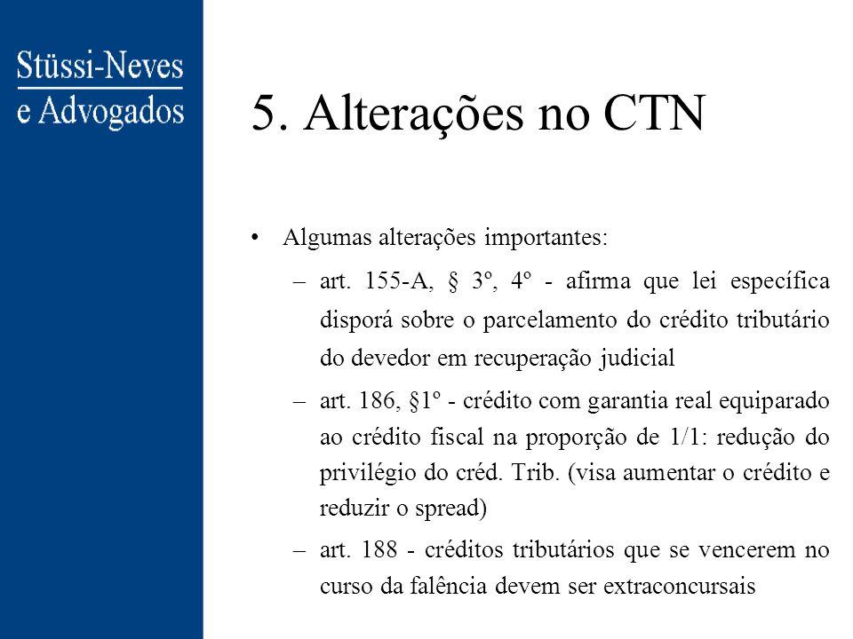 5. Alterações no CTN Algumas alterações importantes: