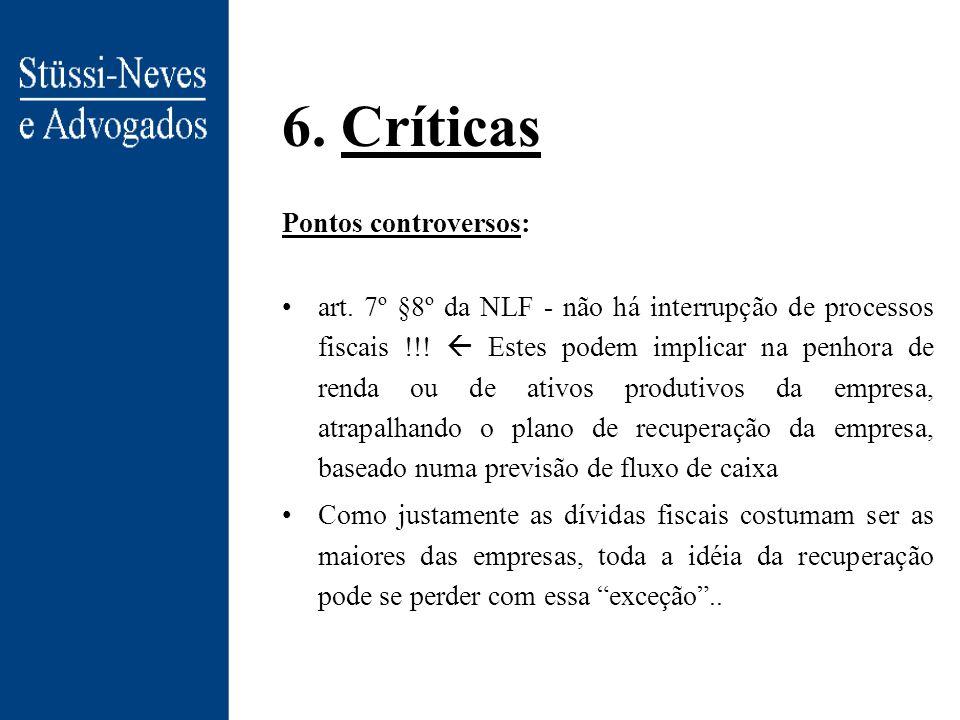 6. Críticas Pontos controversos: