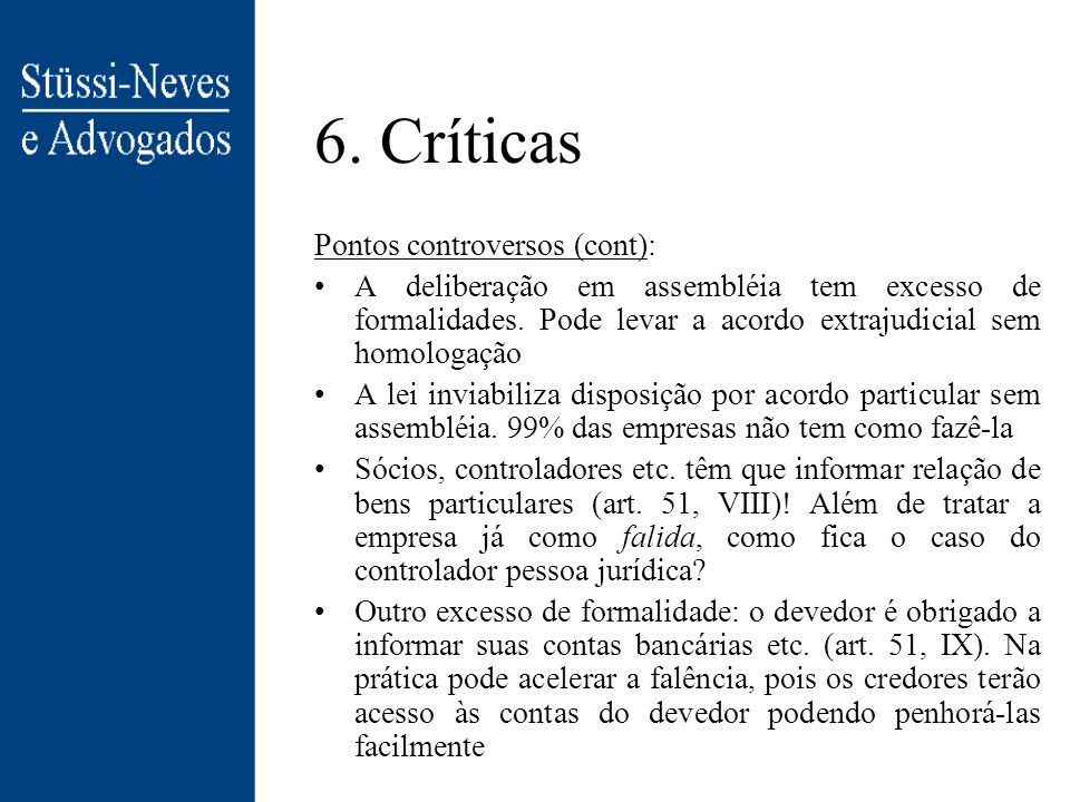 6. Críticas Pontos controversos (cont):