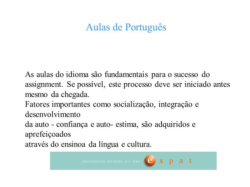Aulas de Português As aulas do idioma são fundamentais para o sucesso do. assignment. Se possível, este processo deve ser iniciado antes.