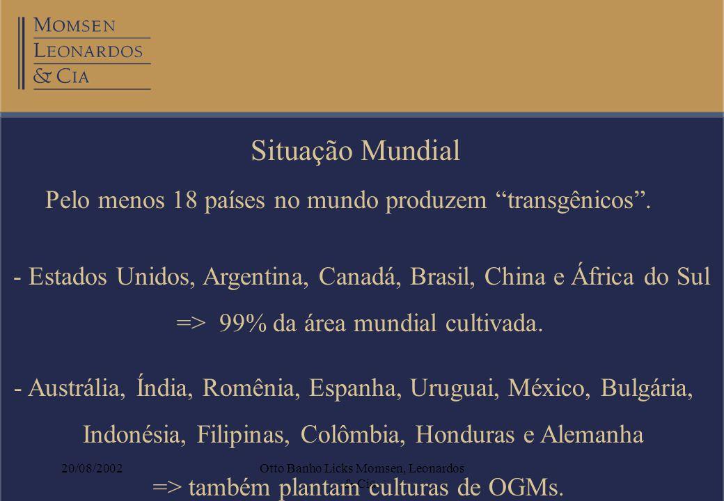 Situação Mundial Pelo menos 18 países no mundo produzem transgênicos . Estados Unidos, Argentina, Canadá, Brasil, China e África do Sul.