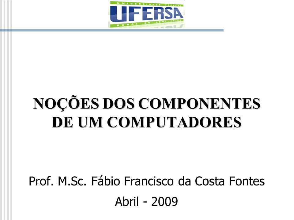 NOÇÕES DOS COMPONENTES DE UM COMPUTADORES