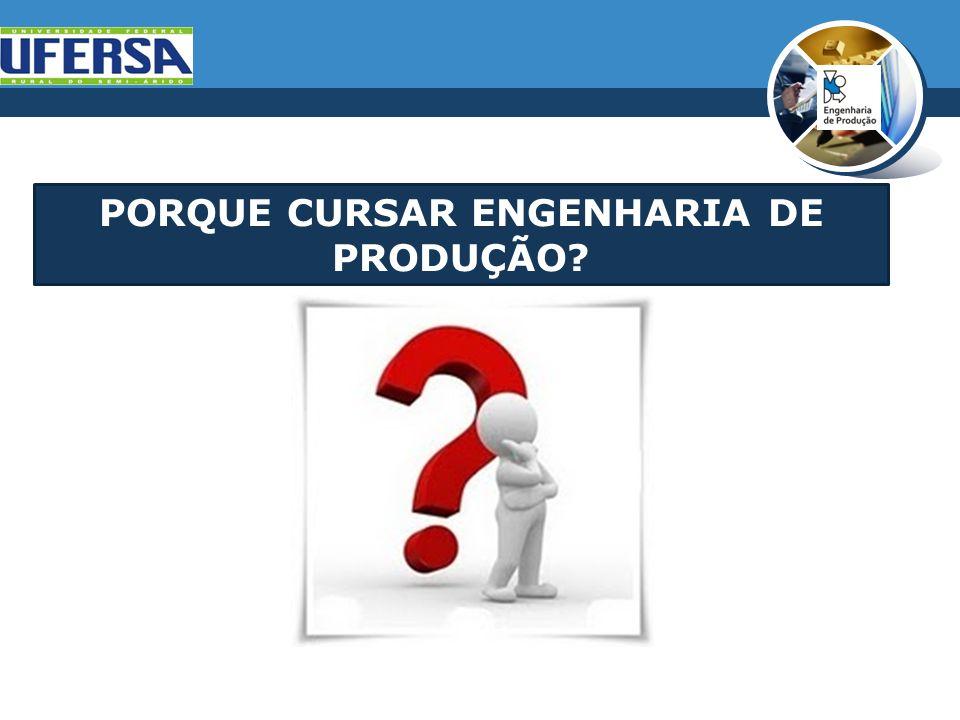 PORQUE CURSAR ENGENHARIA DE PRODUÇÃO