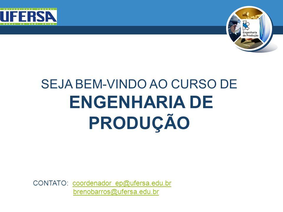 SEJA BEM-VINDO AO CURSO DE ENGENHARIA DE PRODUÇÃO