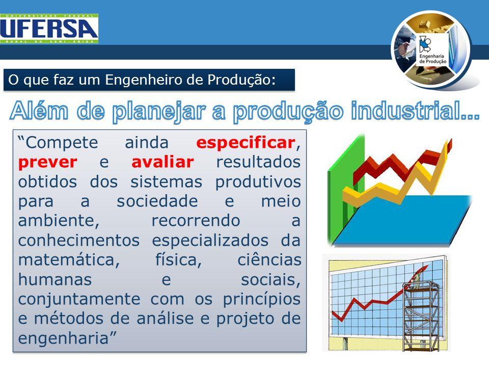 Além de planejar a produção industrial...