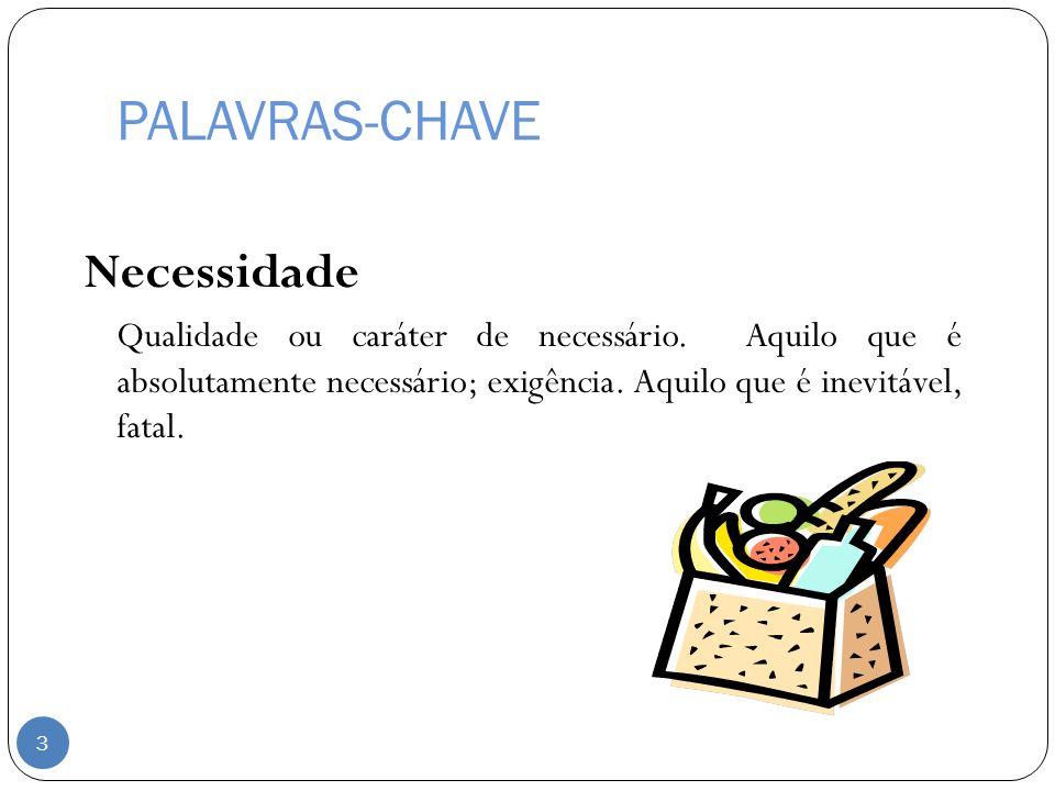 PALAVRAS-CHAVE Necessidade