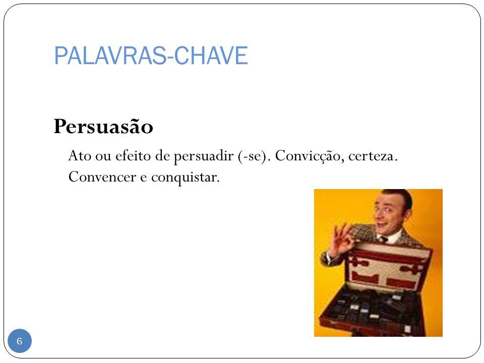PALAVRAS-CHAVE Persuasão
