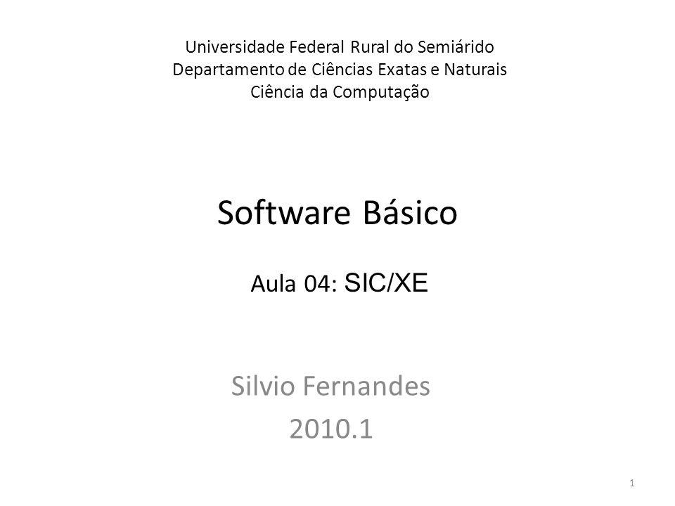 Software Básico Silvio Fernandes 2010.1 Aula 04: SIC/XE