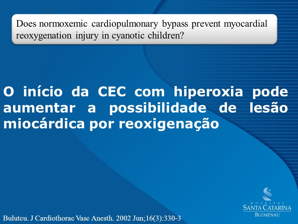 Risk Does normoxemic cardiopulmonary bypass prevent myocardial reoxygenation injury in cyanotic children