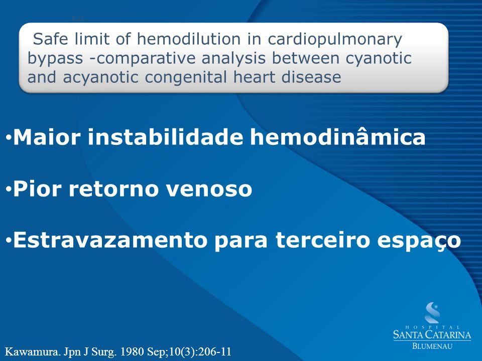 Maior instabilidade hemodinâmica Pior retorno venoso