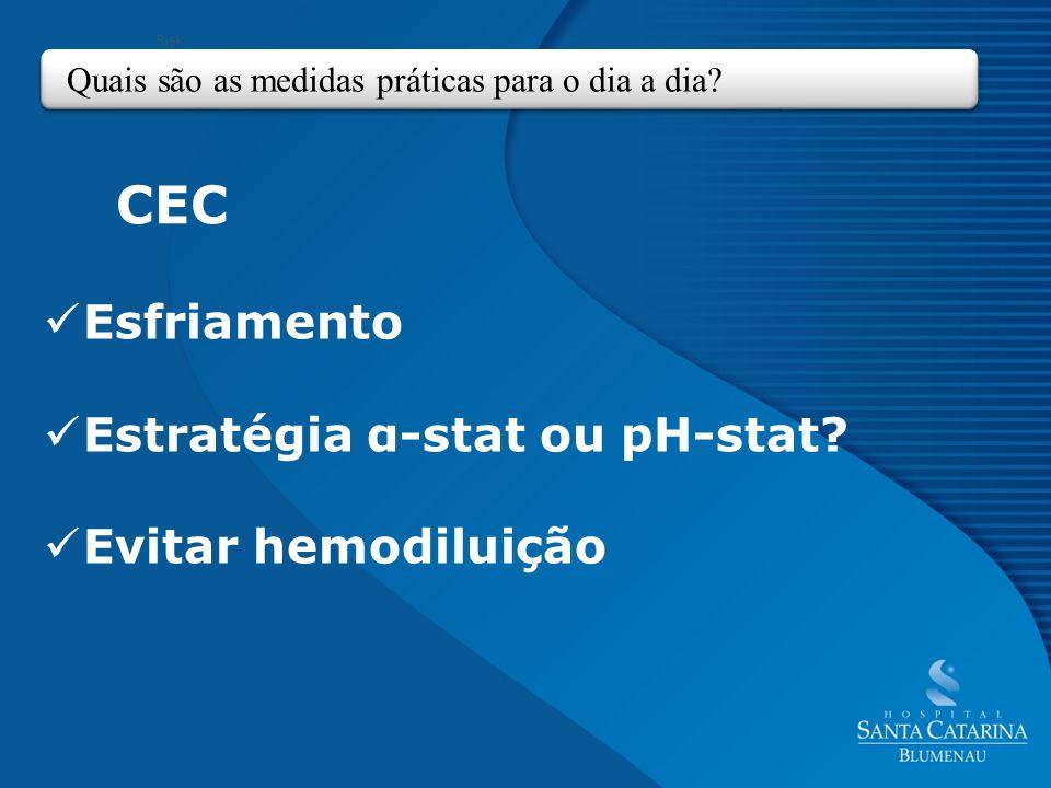 Estratégia α-stat ou pH-stat Evitar hemodiluição