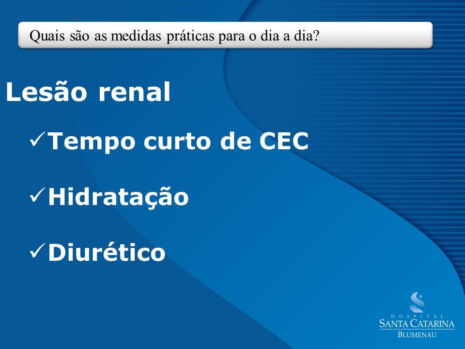 Lesão renal Tempo curto de CEC Hidratação Diurético
