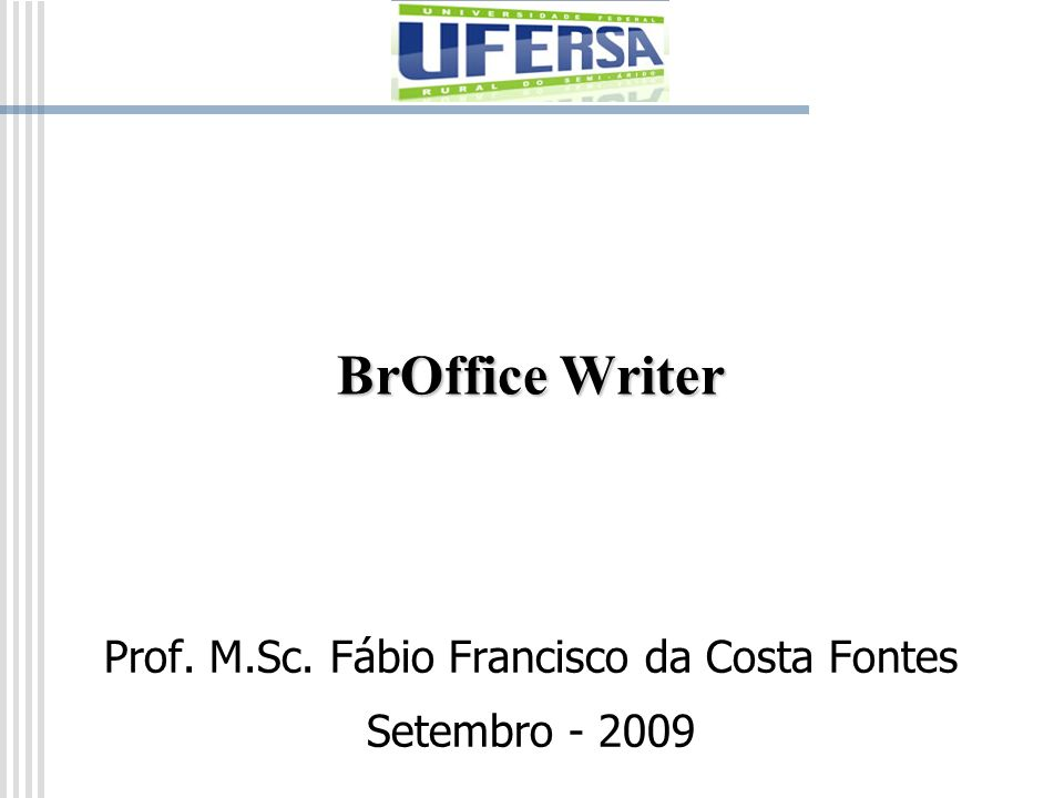 Prof. M.Sc. Fábio Francisco da Costa Fontes Setembro - 2009