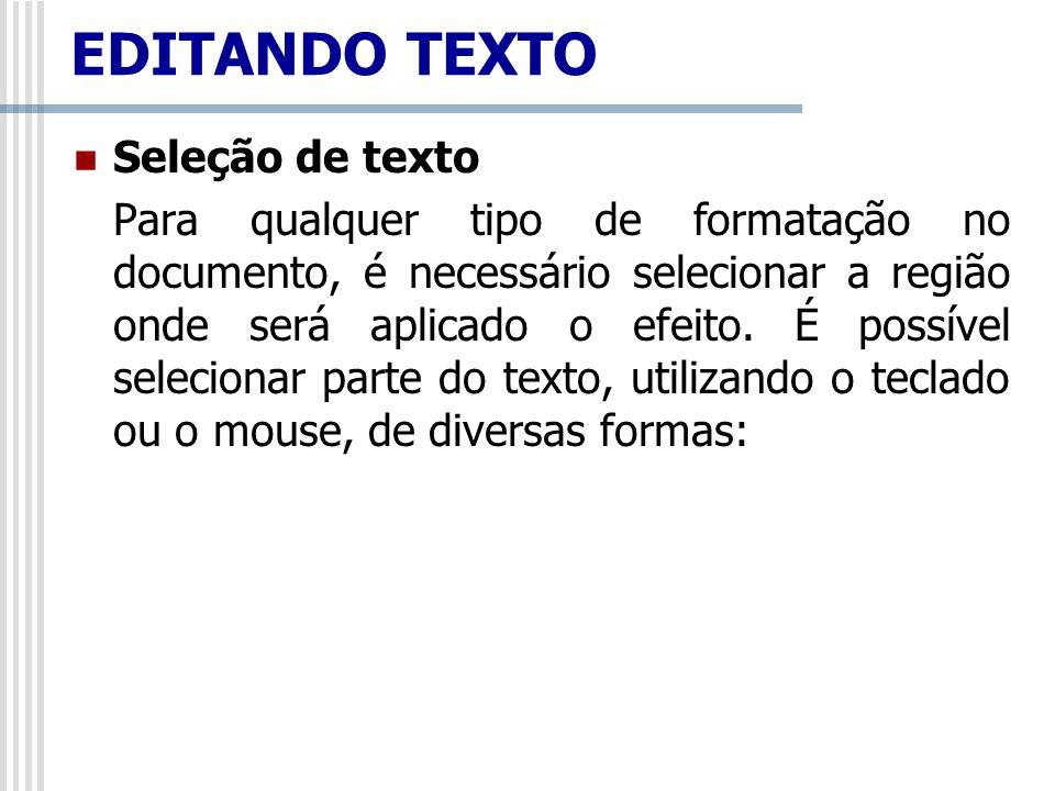 EDITANDO TEXTO Seleção de texto