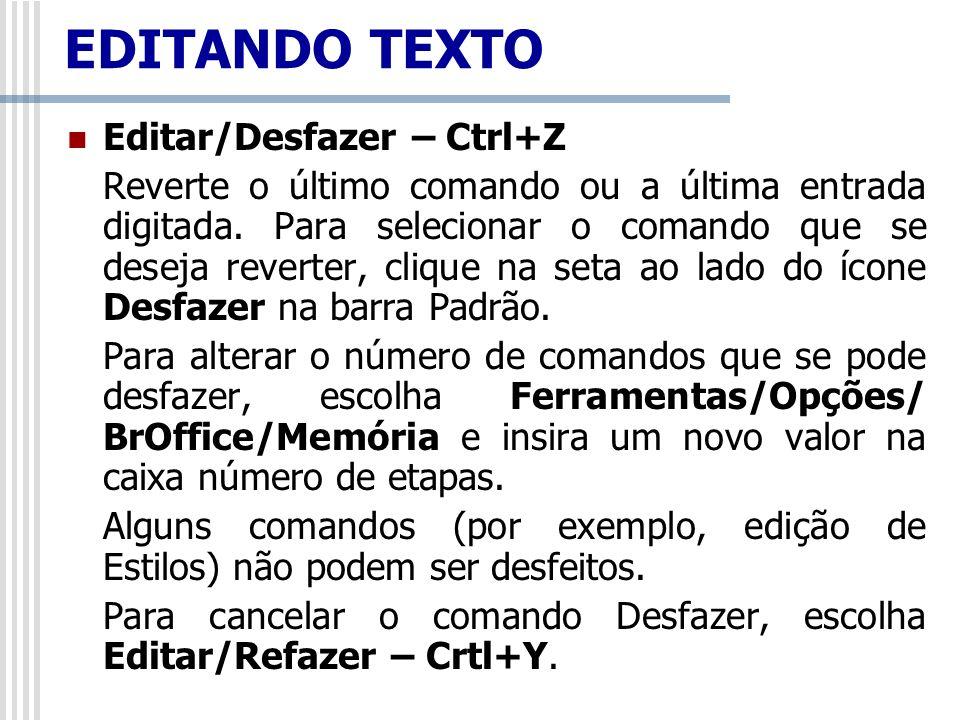 EDITANDO TEXTO Editar/Desfazer – Ctrl+Z