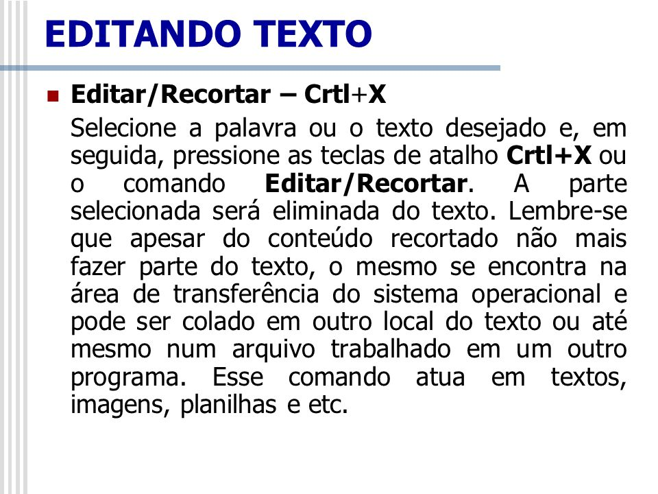 EDITANDO TEXTO Editar/Recortar – Crtl+X