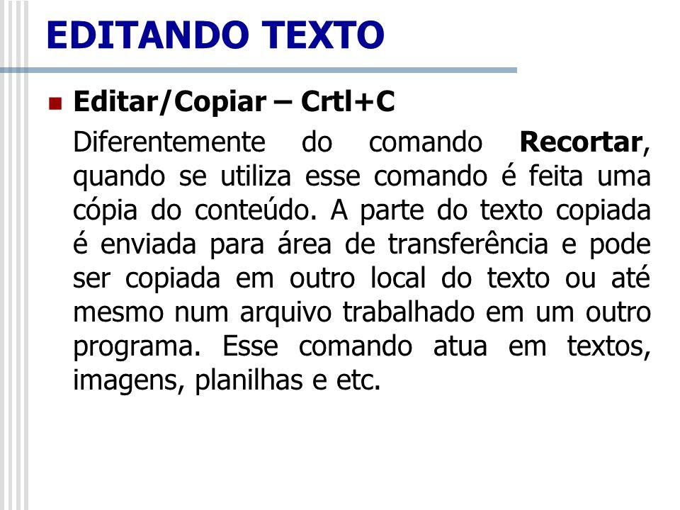 EDITANDO TEXTO Editar/Copiar – Crtl+C