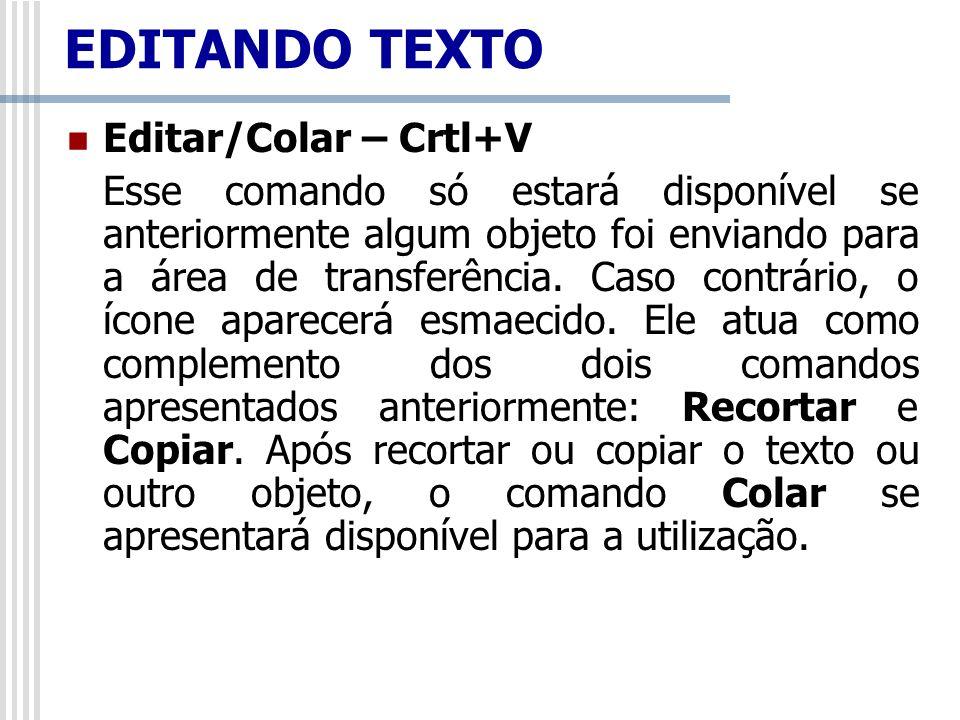 EDITANDO TEXTO Editar/Colar – Crtl+V