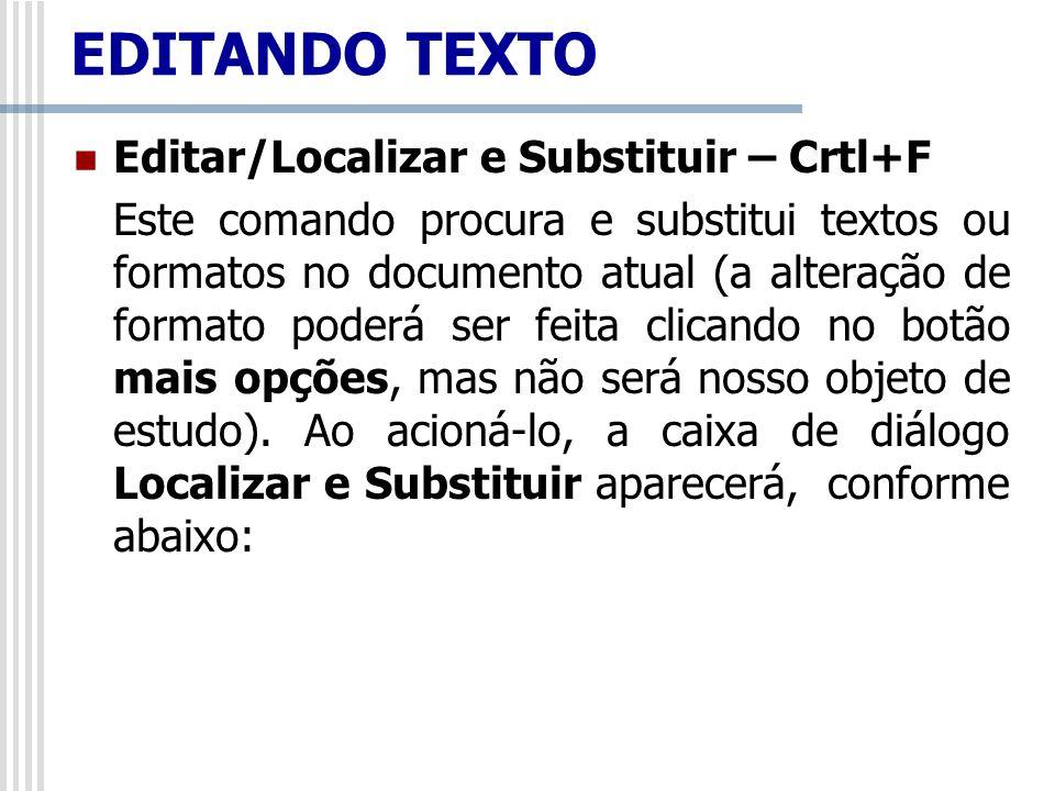EDITANDO TEXTO Editar/Localizar e Substituir – Crtl+F