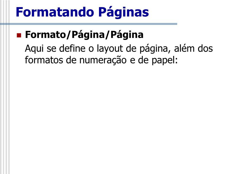 Formatando Páginas Formato/Página/Página