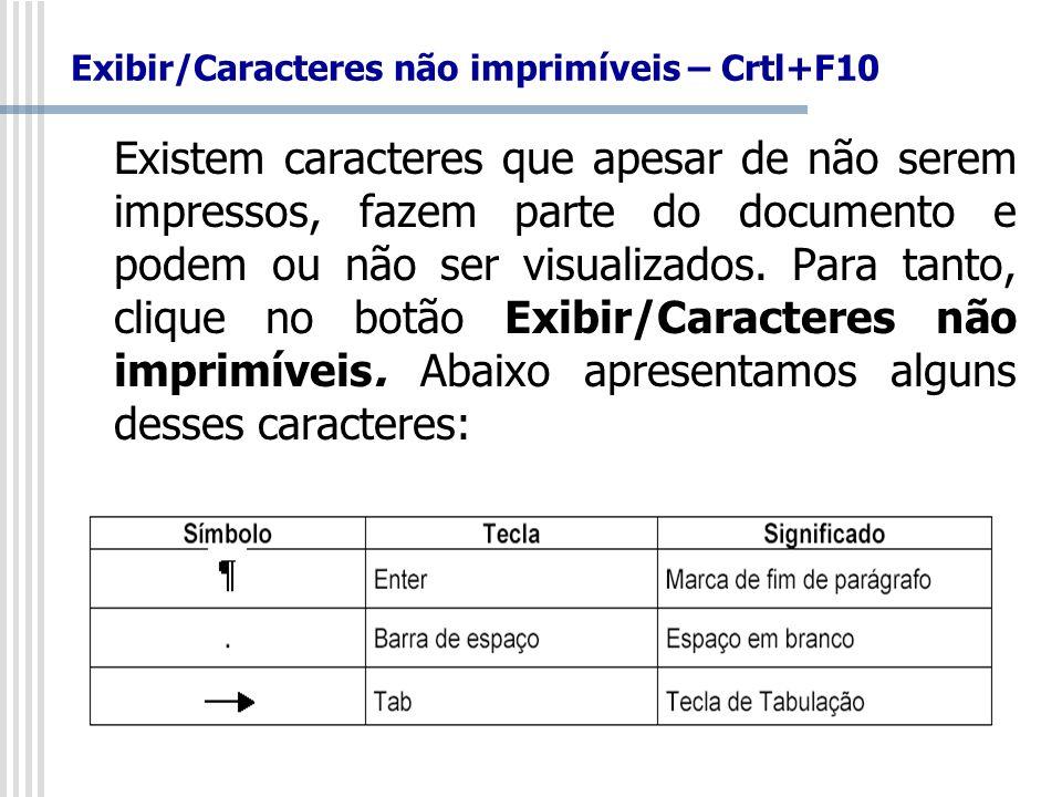 Exibir/Caracteres não imprimíveis – Crtl+F10