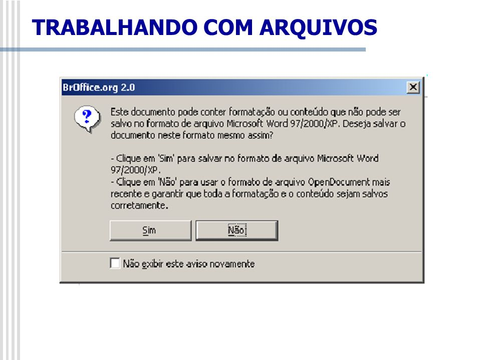 TRABALHANDO COM ARQUIVOS