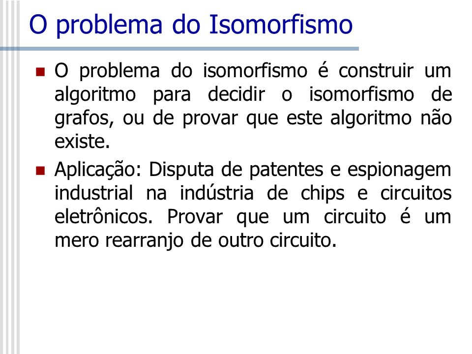O problema do Isomorfismo