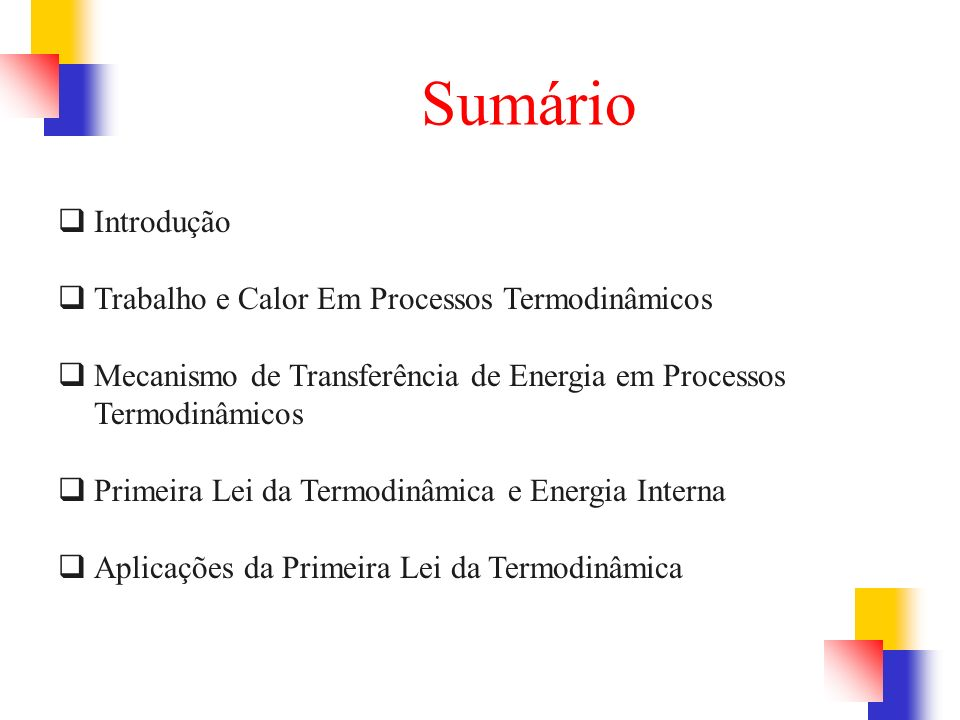 Sumário Introdução Trabalho e Calor Em Processos Termodinâmicos