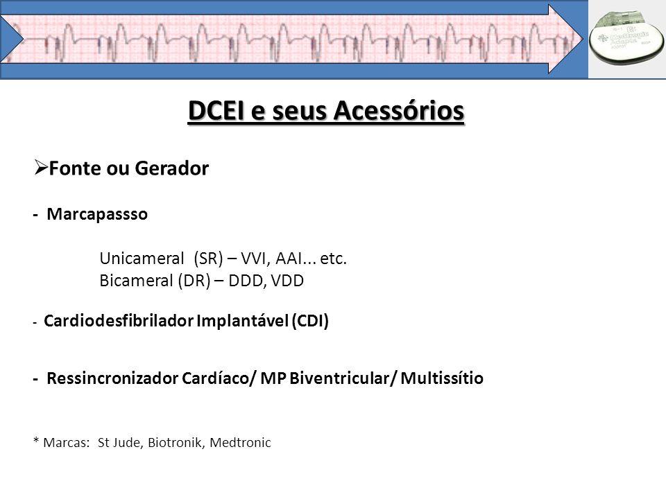DCEI e seus Acessórios Fonte ou Gerador - Marcapassso