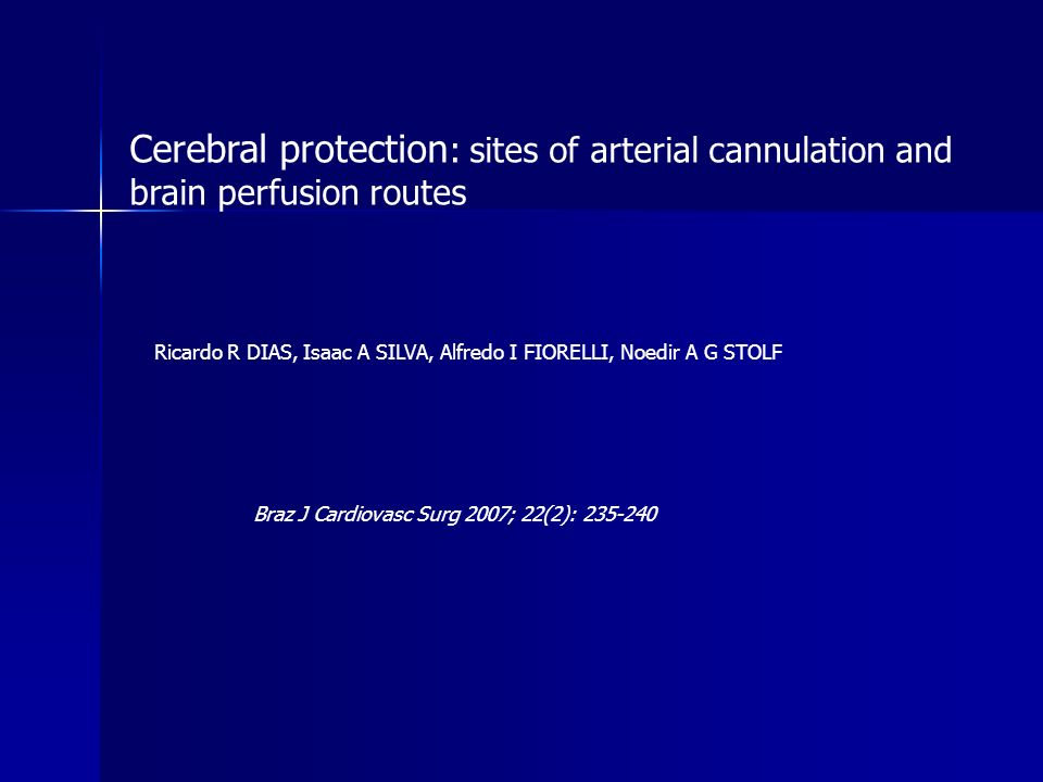 Cerebral protection: sites of arterial cannulation and brain perfusion routes