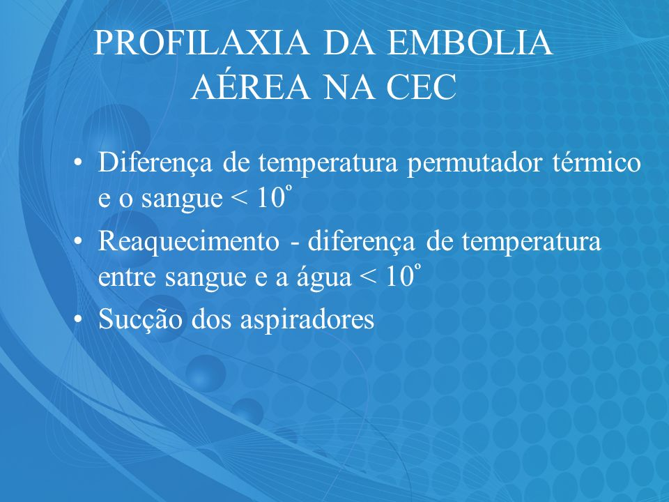 PROFILAXIA DA EMBOLIA AÉREA NA CEC