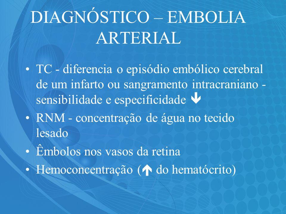 DIAGNÓSTICO – EMBOLIA ARTERIAL