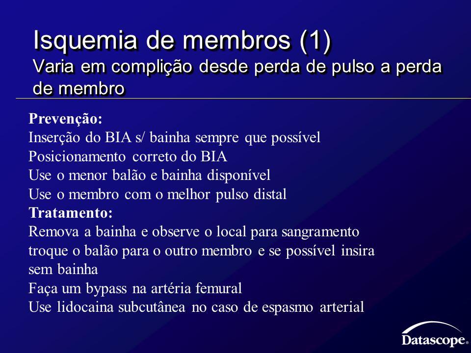 Isquemia de membros (1) Varia em complição desde perda de pulso a perda de membro