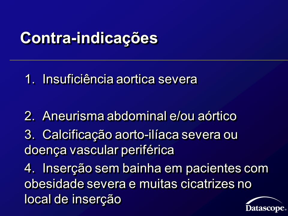 Contra-indicações 1. Insuficiência aortica severa
