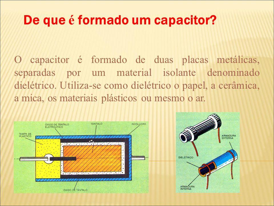 De que é formado um capacitor