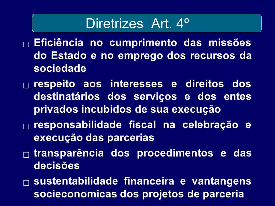 Diretrizes Art. 4º Eficiência no cumprimento das missões do Estado e no emprego dos recursos da sociedade.