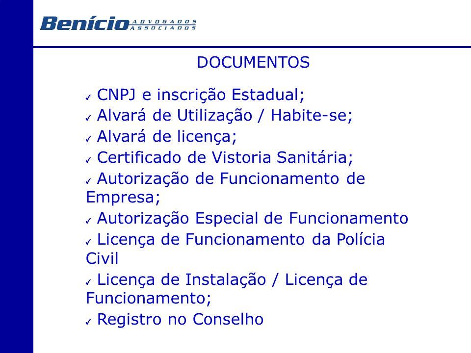 DOCUMENTOS CNPJ e inscrição Estadual; Alvará de Utilização / Habite-se; Alvará de licença; Certificado de Vistoria Sanitária;