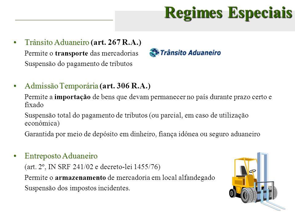 Regimes Especiais Trânsito Aduaneiro (art. 267 R.A.)