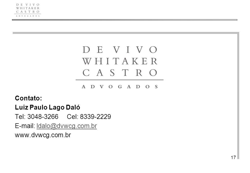 Contato: Luiz Paulo Lago Daló. Tel: 3048-3266 Cel: 8339-2229.