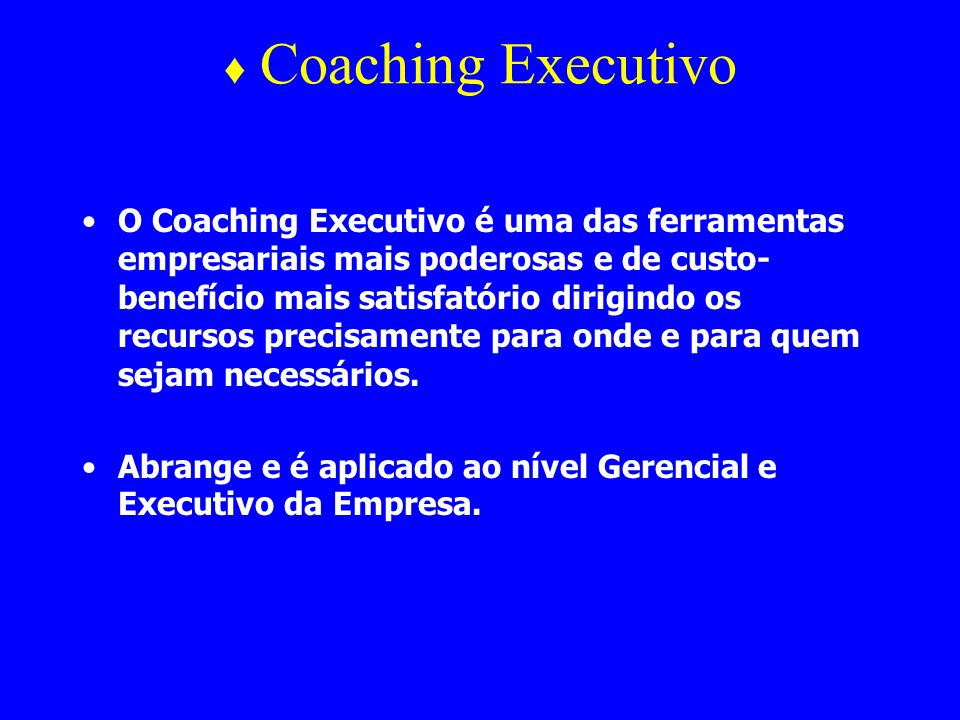 ♦ Coaching Executivo