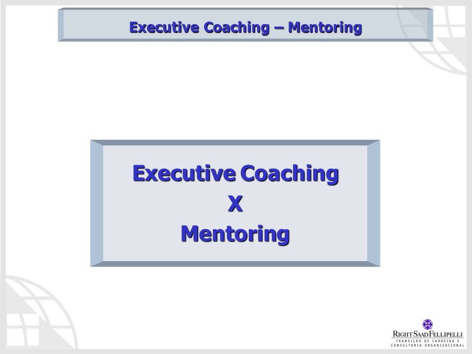 Executive Coaching – Mentoring