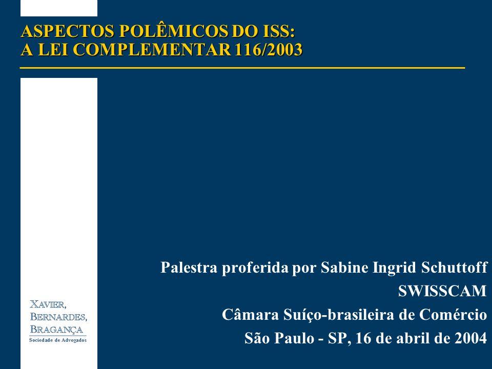 ASPECTOS POLÊMICOS DO ISS: A LEI COMPLEMENTAR 116/2003
