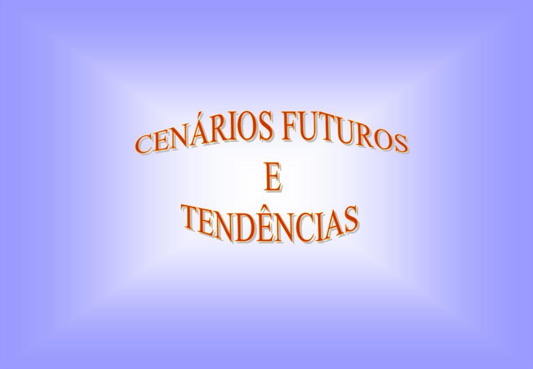 CENÁRIOS FUTUROS E TENDÊNCIAS