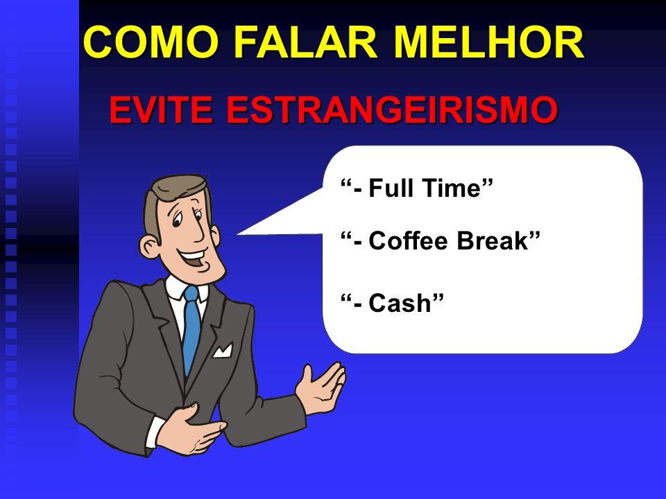 COMO FALAR MELHOR EVITE ESTRANGEIRISMO - Full Time - Coffee Break