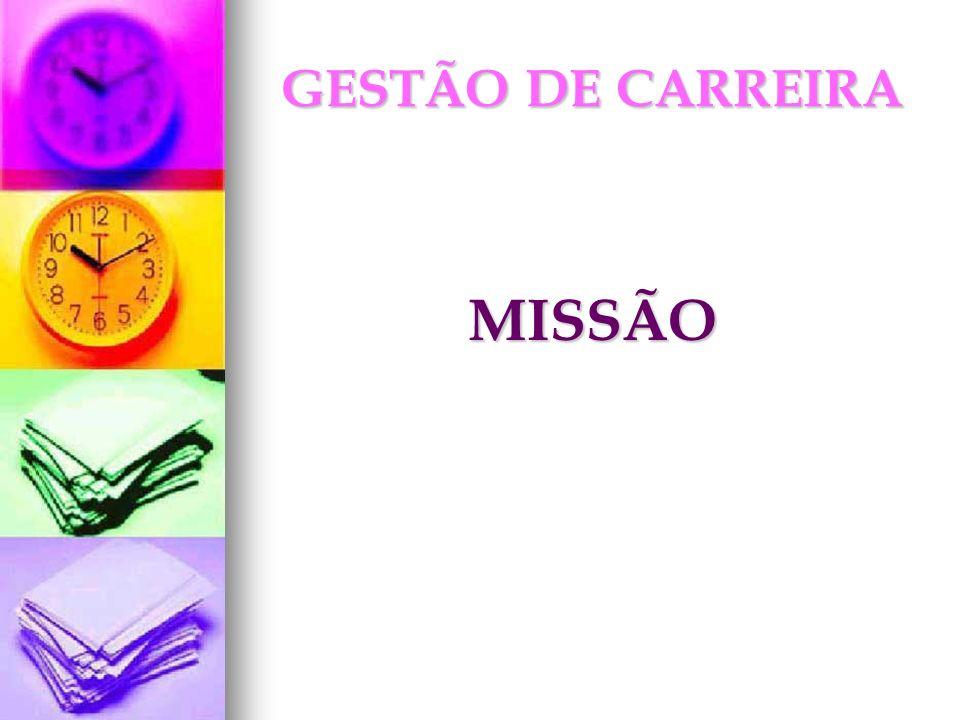 GESTÃO DE CARREIRA MISSÃO