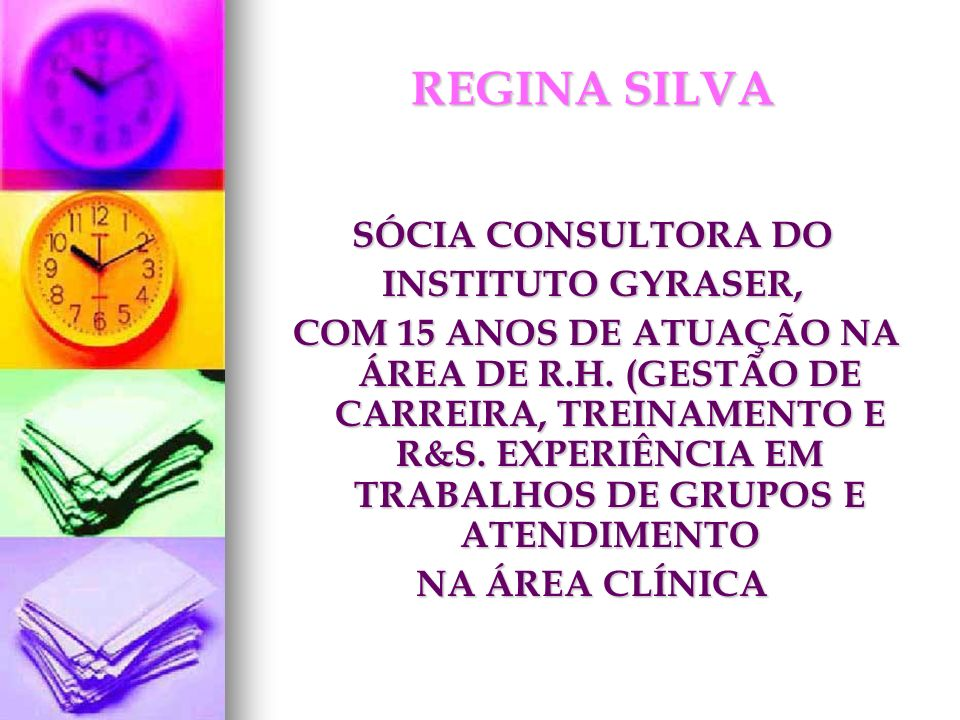 REGINA SILVA SÓCIA CONSULTORA DO INSTITUTO GYRASER,